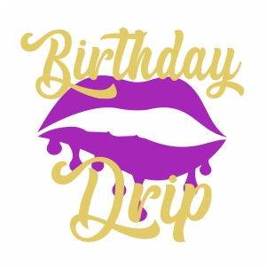 Birthday Drip svg