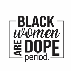 Black Woman Are Dope Period Vector