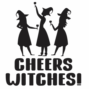 Cheers Witches svg