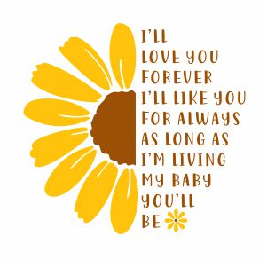 Daisy Sunflower i Will Love Forever Svg