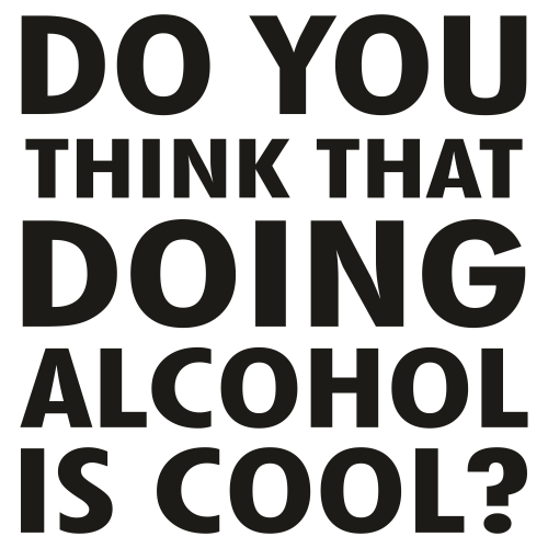 Do You Think That Doing Alcohol Is Cool Svg