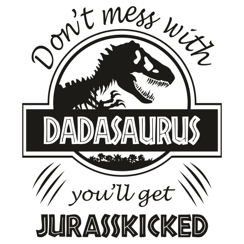 Dont Mess With DadaSaurus Svg