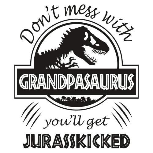 Dont Mess With GrandpaSaurus Svg
