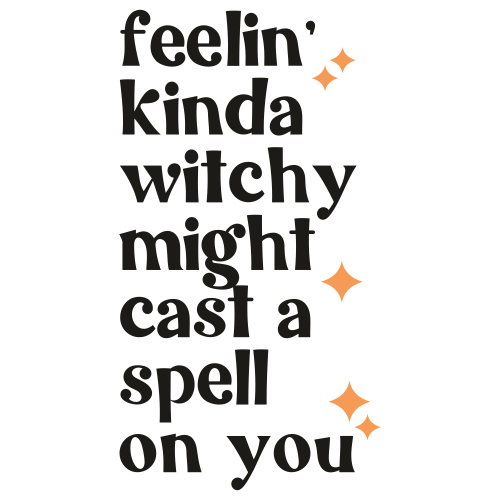 Feelin Witchy Svg
