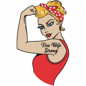 Fire Wife strong Rosie the Riveter vector file
