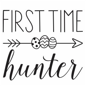 First Time Hunter easter svg