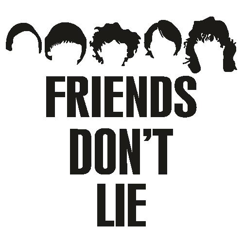Friends Dont Lie Woman Svg