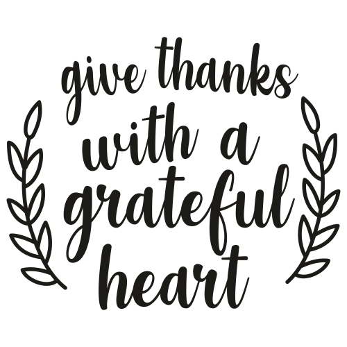 Give Thanks With A Grateful Heart Svg