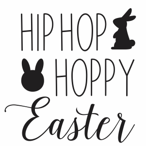 Hip Hop Hoppy easter svg cut file