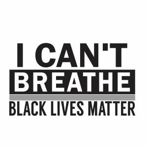 I Cant Breathe Black Lives Matter svg