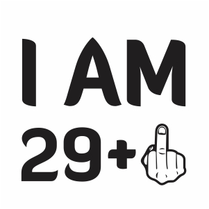 I Am 29 Plus Svg