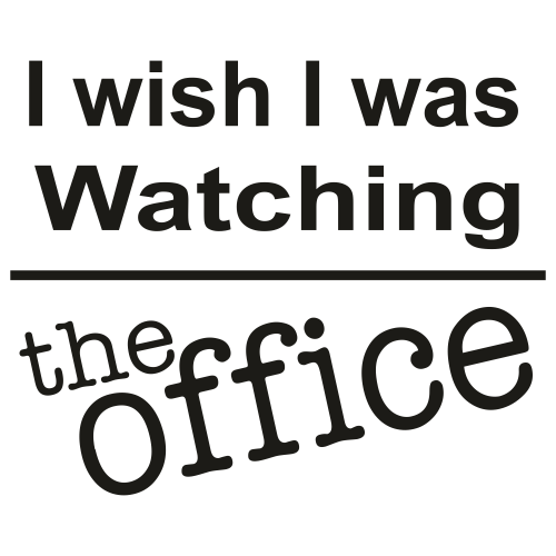 I Wish I Was Watching The Office Svg