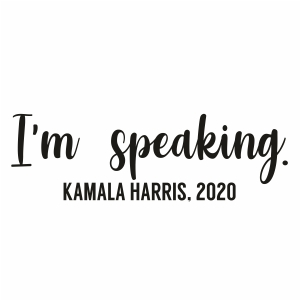 I m Speaking Kamala Harris 2020 Clipart