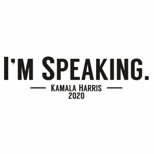 I m Speaking Kamala Harris 2020 Svg