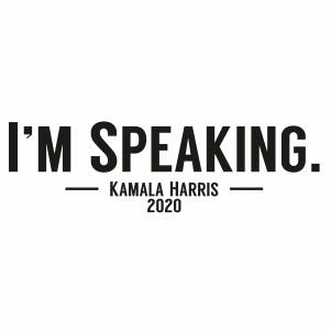 I m Speaking Kamala Harris 2020 Svg