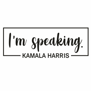 I m Speaking Kamala Harris Svg