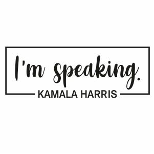 I m Speaking Kamala Harris Svg
