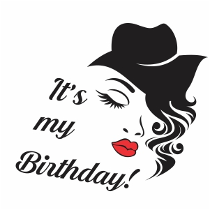 Its my birthday day lady svg cut file