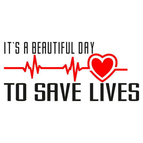 Its a Beautiful Day To Save Lives Clipart