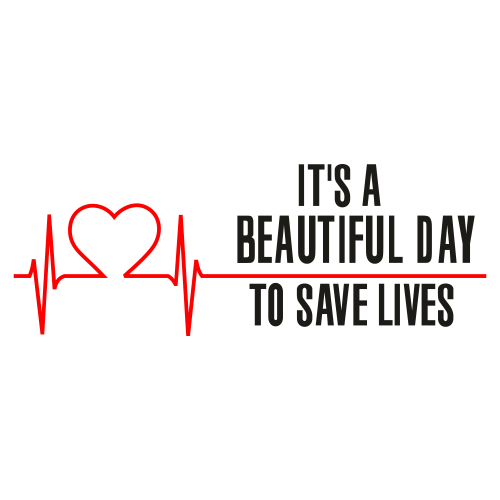 Its a Beautiful Day To Save Lives Svg