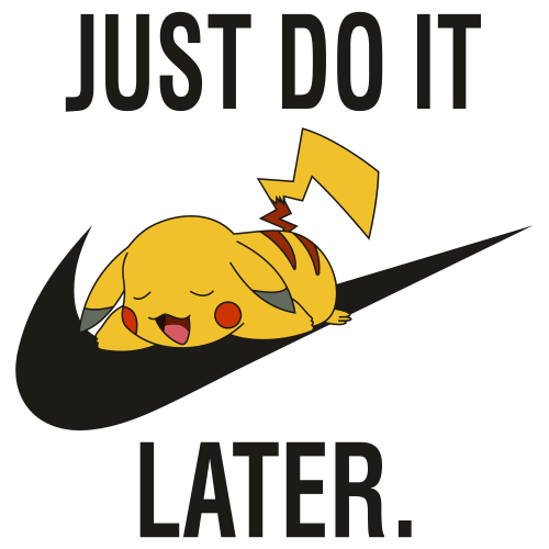 Just Do It Later Pokemon Svg