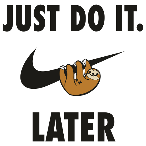 Just Do It Later Sloth Svg