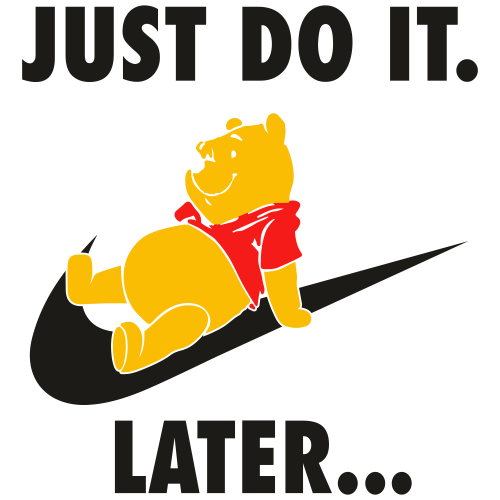 Just Do It Later Winnie pooh Svg