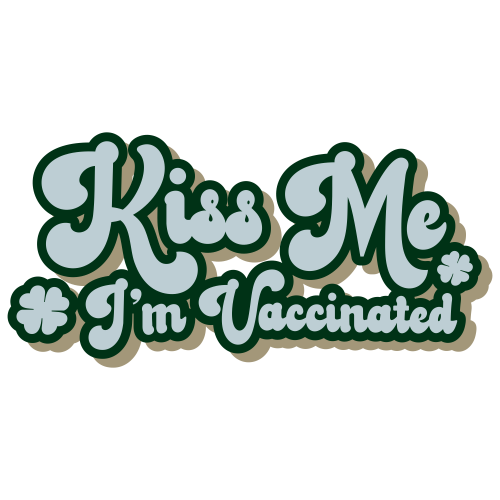 Kiss Me I m Vaccinated Svg