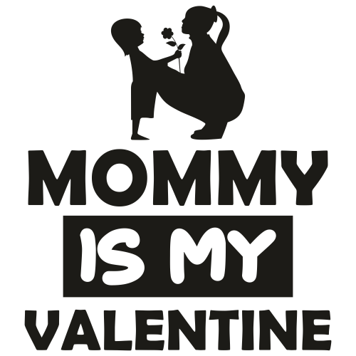 Mommy is my Valentine Svg