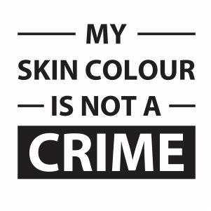 My Skin Color Is Not A Crime Vector