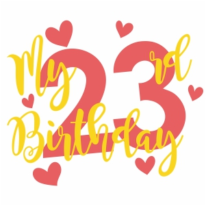 My Twenty Three Birthday Svg