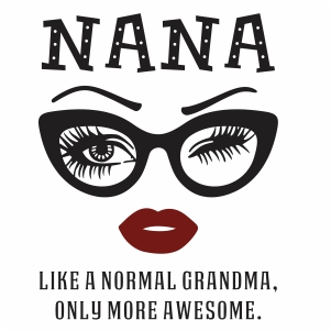 Nana Like a Normal Grandma Svg