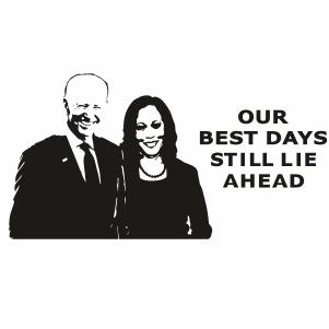 Our Best Days Still Lie Ahead Svg