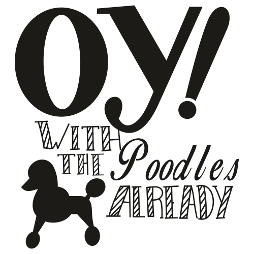 Oy With The Poodles Already Clipart