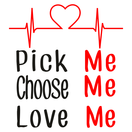 Pick Me Choose Me Love Me Clipart