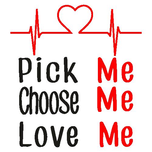 Pick Me Choose Me Love Me Clipart