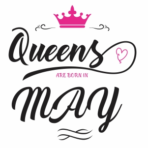 Queen are born in may svg file