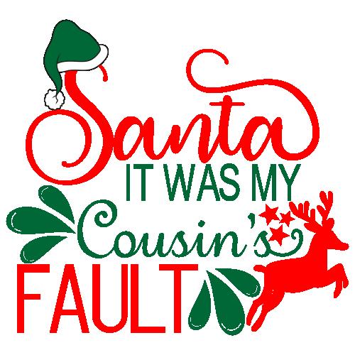 Santa It Was My Cousins Fault Svg