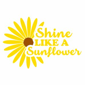 Shine Like a Sunflower Svg
