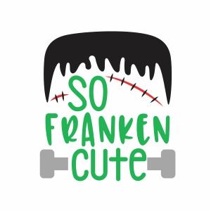 So Franken Cute svg cut file