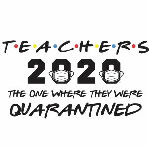 Teachers 2020 Quarantined Svg File Teachers 2020 They Where Quarantine Svg Cut File Download Jpg Png Svg Cdr Ai Pdf Eps Dxf Format
