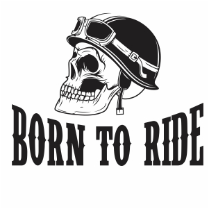 Skull Helmet Born To Ride Svg