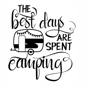 The Best Days are spent camping svg cut file