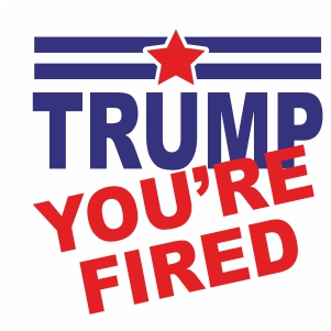 Trump You Are Fired Svg