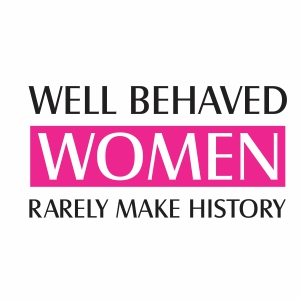 Well Behaved Women Svg