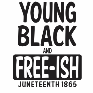 Young black and free ish juneteenth 1865 Svg