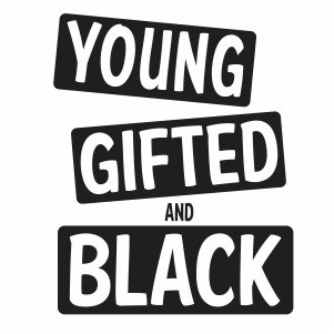Young Gifted and Black Svg